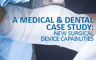 M&D Case Study: New Surgical Device Capabilities