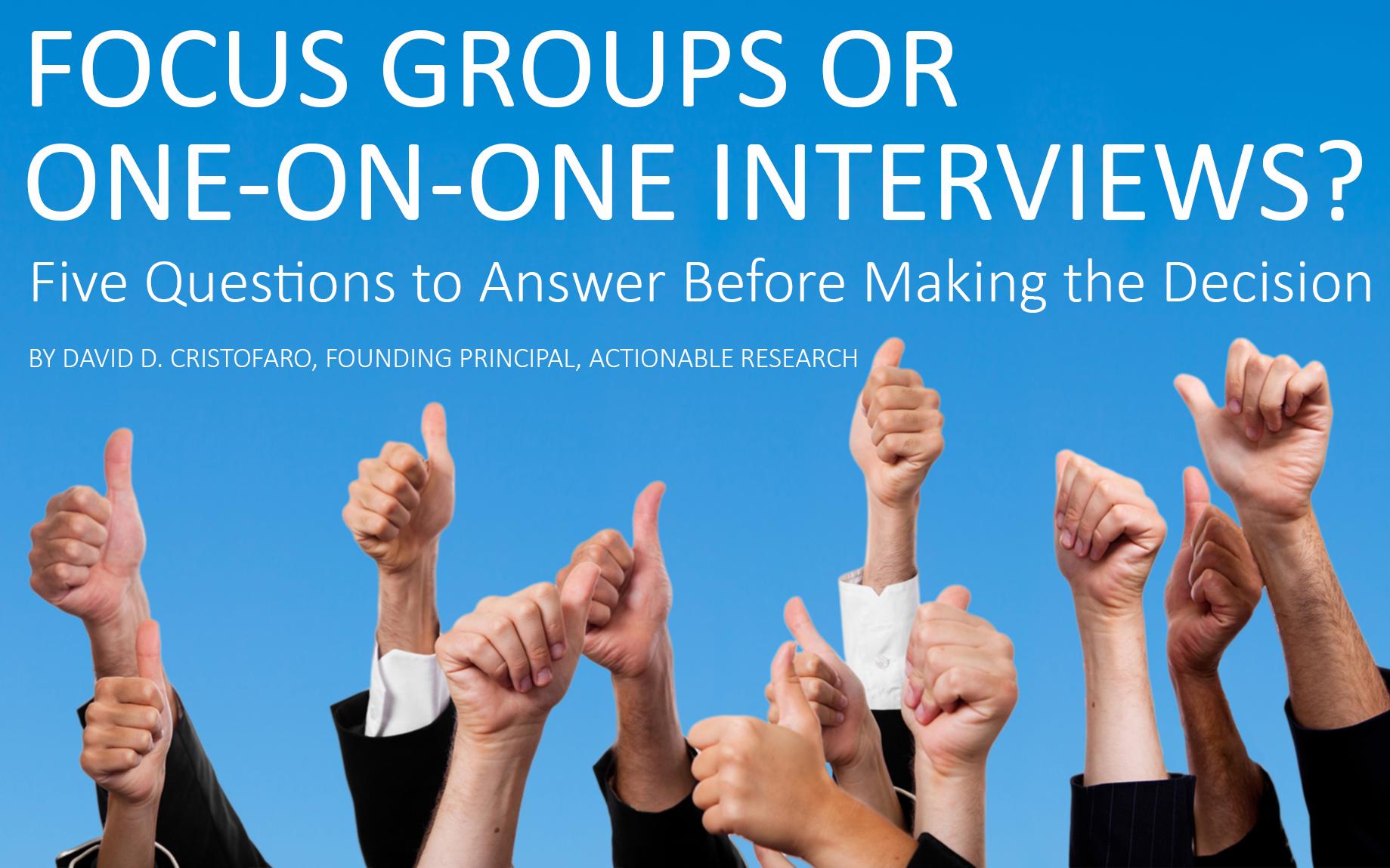 Focus Groups or IDIs