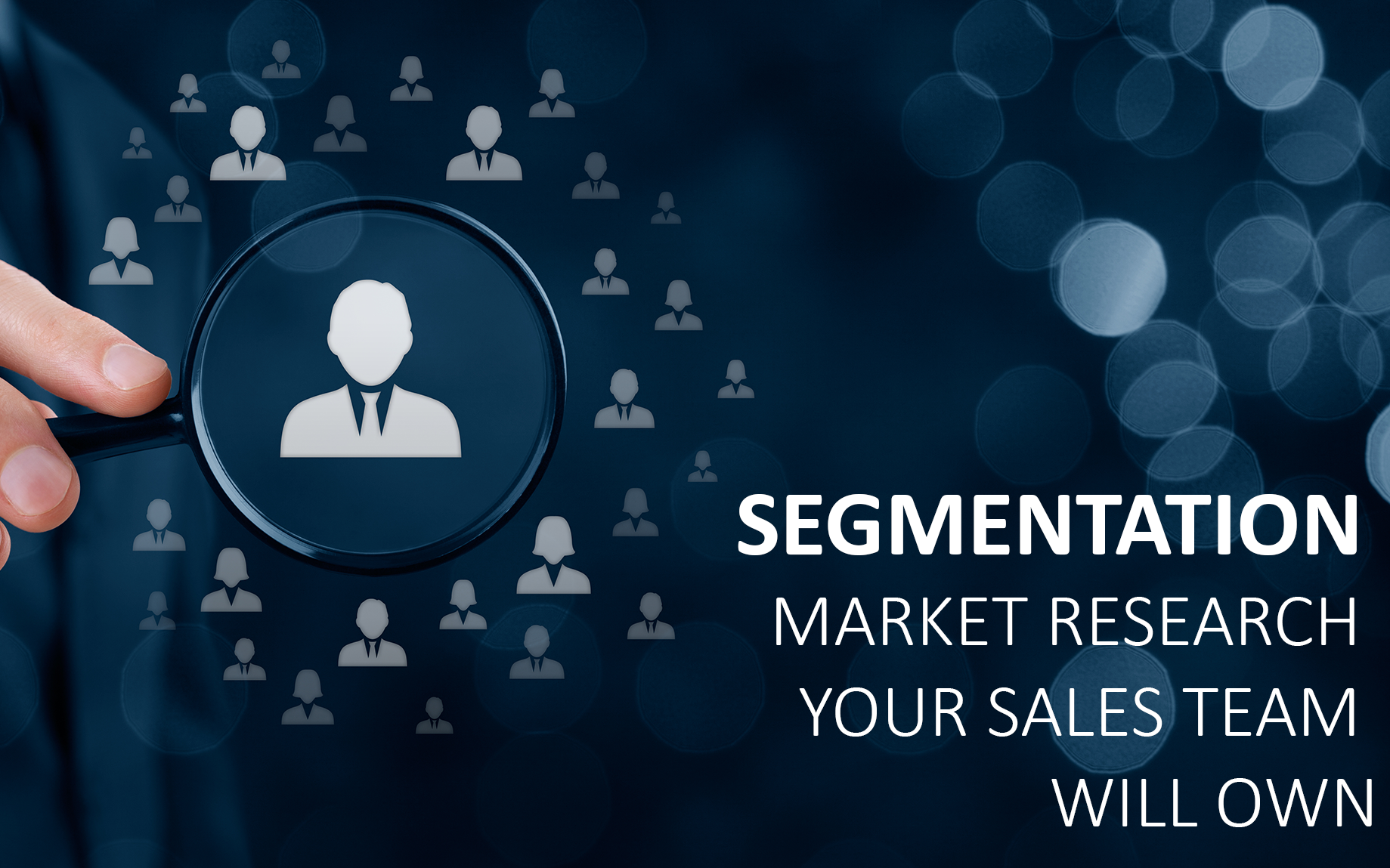 Segmentation Your Sales Team Will OWN