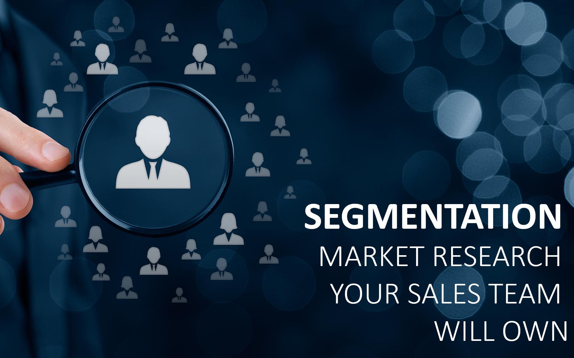 Segmentation Your Sales Team Will OWN